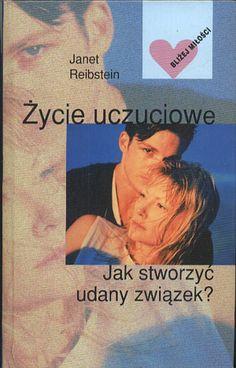 Życie uczuciowe. Jak stworzyć udany związek?, Janet Reibstein, Diogenes, 1999, http://www.antykwariat.nepo.pl/zycie-uczuciowe-jak-stworzyc-udany-zwiazek-janet-reibstein-p-14044.html