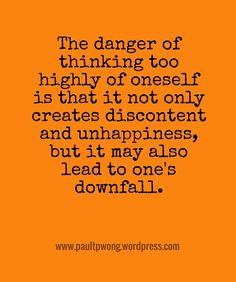The danger of thinking to highly of oneself.