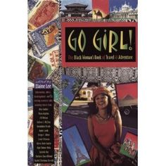 Go Girl!: The Black Woman's Book of Travel and Adventure