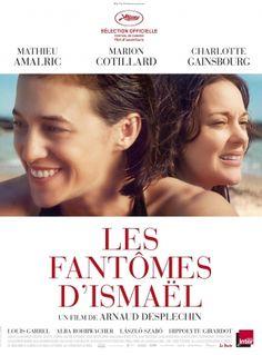 LES FANTÔMES D'ISMAËL - Arnaud Despleschin (2017)