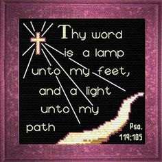 Cross Stitch Bible Verse Light Unto My Path Psalm Thy word is a lamp unto my feet, and a light unto my path, Cross Stitch Designs, Cross Stitch Patterns, Cross Stitching, Cross Stitch Embroidery, Foot Quotes, Scripture Canvas, Psalm 119 105, Religious Cross, Thy Word