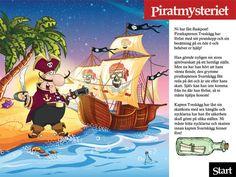 Skattjakt: Piratmysteriet 7-10 årFixa  det roligaste barnkalset med pirattema och skattjakt! Piratkaptenen  Tveskäggs värsta fiende, den grymme kapten Svartskägg, är ute efter hans  fantastiska sjörövarskatt! Själv har Tveskägg förlist på en öde ö och  nu har han skickat en flaskpost om att han behöver barnens hjälp att  rädda skatten! Låt barnen ge sig ut på ett spännande piratäventyr!