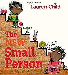 The New Small Person by Lauren Child. Book Review.   Bonnie Ferrante – Books for Children