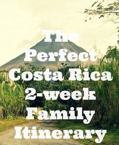 The Perfect Costa Rica 2-week Family Itenerary---May check some of these out on our trip there this summer!