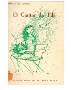 O CANTAR DA TILA (Sing the Tila) illustrated by Maria Keil.