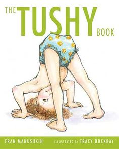The Tushy Book For anyone who thinks little bottoms are adorable
