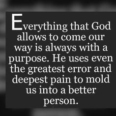 God has a purpose for it.