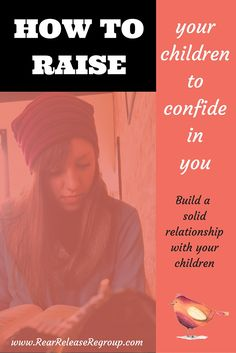 Raise your children to confide in you by implementing these 7 simple steps. Time invested in your children develops life long relationships!
