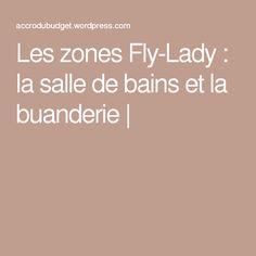 Les zones Fly-Lady : la salle de bains et la buanderie  