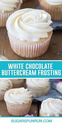 Frosting For White Cake, White Frosting Recipes, White Chocolate Buttercream Frosting, Cupcake Frosting Recipes, White Chocolate Cupcakes, Chocolate Frosting Recipes, Recipe For White Buttercream Frosting, Cupcake Cakes, Best Frosting For Cupcakes
