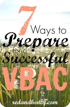 VBACs should not be left to chance - here are 7 ways to prepare for a successful VBAC