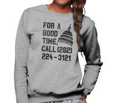 Unisex For a Good Time Call Congress Sweatshirt - Activist Shirt