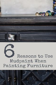 6 Reasons to Use Mudpaint When Painting Furniture
