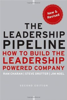 The Leadership Pipeline: How to Build the Leadership Powered Company by Ram Charan,http://www.amazon.com/dp/0470894563/ref=cm_sw_r_pi_dp_eA6Psb12EM53P9SH