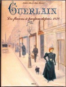 Couverture Guerlain, Les flacons à parfum  depuis 1828
