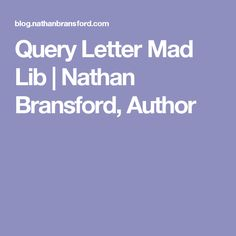 How To Format A Query Letter  Nathan Bransford Author  Writing