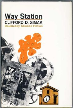 Publication: Way Station  Authors: Clifford D. Simak Year: 1963-11-00 Publisher: Doubleday / SFBC Cover: Ronald Fratell