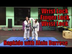Wrist Lock - Finger Lock - Wrist Lock - Hapkido with Alain Burrese