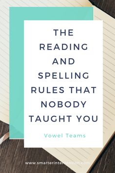 Vowel Teams - The Reading & Spelling Rules That Nobody Taught You | SMARTER Intervention
