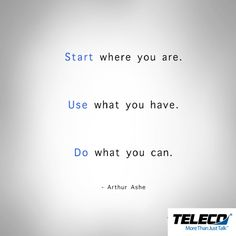 Too many people never start because they never think they have what it takes to finish. Take what you have right now and start right where you are. You will never go anywhere until you get started. #StartNow #DontWait #YouAreReady