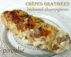 Piroulie - Crêpes gratinées à la béchamel et aux champignons