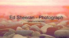 Photograph - Ed Sheeran [Traducida al español/ Letra] HD- Yessicazg edición - YouTube