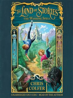 The Land of Stories The Wishing Spell by Chris Colfer