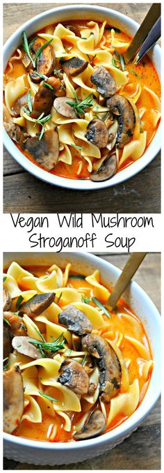 Stroganoff is transformed into an incredible plant based soup with delicious rich wild mushrooms and coconut cream takes the place of sour cream! #veganDishes