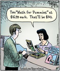 Bizarro comic by Dan Piraro Math Quotes, Math Memes, Science Jokes, Math Humor, Teacher Humor, Algebra Humor, Classroom Humor, Biology Humor, Chemistry Jokes