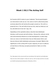 "Week 1 DQ 2 The Acting Self    As Feenstra (2011) states in your textbook: ""Social psychologists are interested in who we are. Our sense of self is affected by what we know about the self and… (More)"