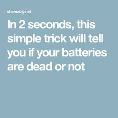Battery Reconditioning - In 2 seconds, this simple trick will tell you if your batteries are dead or not - Save Money And NEVER Buy A New Battery Again