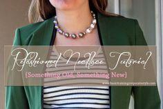 Basic Training Corporate Style: DIY Refashioned Necklace