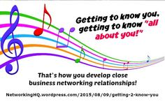 """Networkers! ~ New article, """"Getting to Know You…"""" on my #Networking Blog (designed not to sell, but to teach!). Something new about networking is posted every 4th day! More than 525 FREE Articles! Tell your friends by clicking """"SHARE."""" ~ https://NetworkingHQ.wordpress.com/2015/08/09/getting-2-know-you  Two other Networking HotSpots:   http://www.TenCommitmentsofNetworking.com https://www.Facebook.com/NetworkingHeadquarters"""