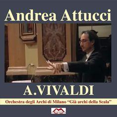 Andrea Attucci dirige gli Archi di Milano (Già Archi della Scala ) Musiche di Vivaldi