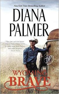 BookWhore BR: Wyoming Brave (Wyoming Men #6) by Diana Palmer