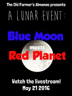 This month see the Blue Moon as the Red Planet, Mars, rises in the night sky! Watch the livestream from The Old Farmer's Almanac!