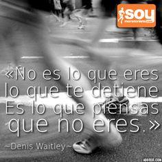No eres lo que eres lo que te detiene es lo que piensas #frase #running #correr #soymaratonista