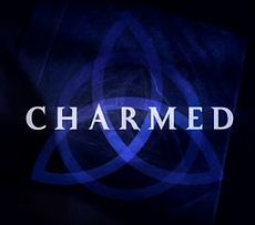 Charmed TV series  A supernatural series about three sisters who are good witches.