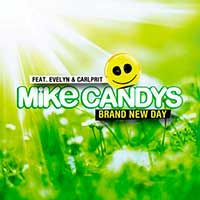 Mike Candys Feat. Evelyn & Carlprit – Brand New Day