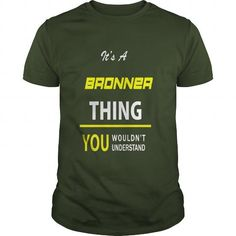 Awesome Tee It's A BRONNER Thing - You Wouldn't Understand T shirts