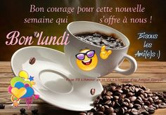 Bon courage pour cette nouvelle semaine qui s'offre à nous! Bon lundi Bisous les Ami(e)s :)