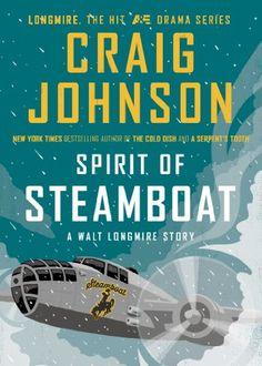 Spirit of Steamboat: A Walt Longmire Story (Walt Longmire Mysteries) 2014's One Book One Wyoming.