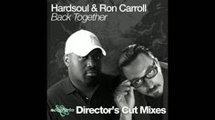 Hardsoul feat. Ron Carroll - Back Together (Director's Cut Classic Club ...