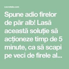 Spune adio firelor de păr alb! Lasă această soluție să acționeze timp de 5 minute, ca să scapi pe veci de firele albe! - Secretele.com Good To Know, The Secret, Remedies, Health Fitness, Hair Beauty, Tips, Medicine, Syrup, Banana