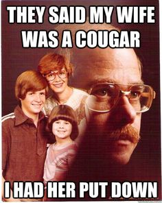 they said my wife was a cougar i had her put down - Vengeance Dad ...