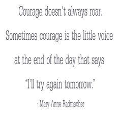 courage doesn't always roar -- Radmacher