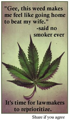Weed doesn't do that....