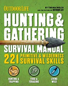 Outdoor Life: Hunting & Gathering Survival Manual: 221 Primitive & Wilderness Survival Skills by Tim MacWelch http://www.amazon.com/dp/B00STU3I8E/ref=cm_sw_r_pi_dp_ZarEvb1WTN15P