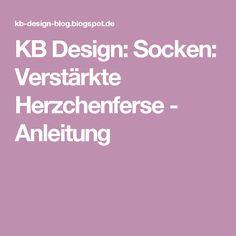 KB Design: Socken: Verstärkte Herzchenferse - Anleitung