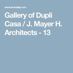 Gallery of Dupli Casa / J. Mayer H. Architects - 13